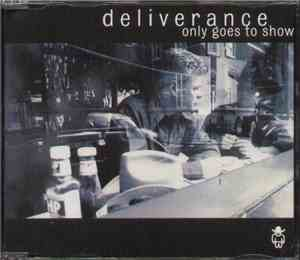 Deliverance  - Only Goes To Show