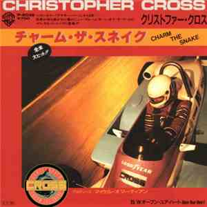 Christopher Cross - Charm The Snake