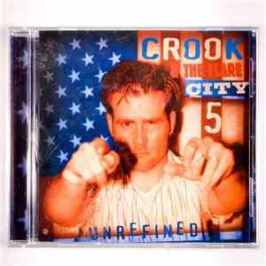 Crook & The Flare City 5 - Unrefined