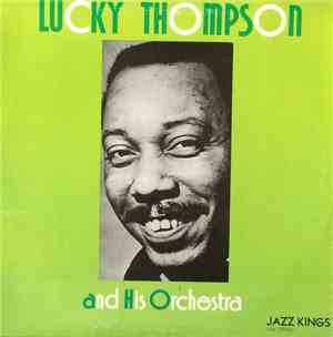 Lucky Thompson & His Orchestra - Lucky Thompson