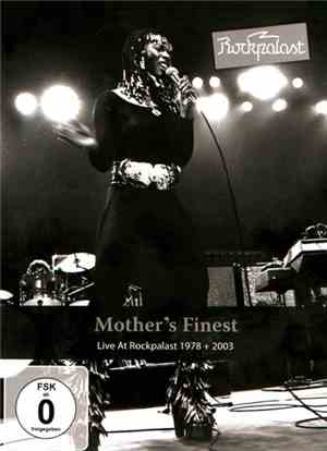 Mother's Finest - Live At Rockpalast 1978 + 2003