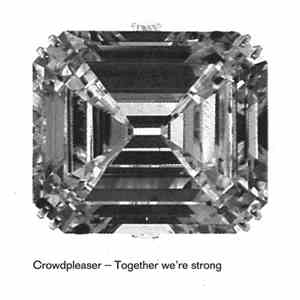 Crowdpleaser - Together We're Strong