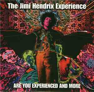 The Jimi Hendrix Experience - Are You Experienced? (And More)