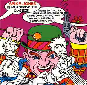 Spike Jones - Spike Jones Is Murdering The Classics