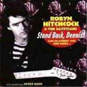 Robyn Hitchcock & The Egyptians - Stand Back, Dennis!
