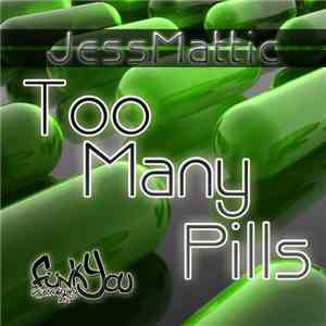 JessMattic - Too Many Pills (Breaks Mix)