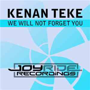 Kenan Teke - We Will Not Forget You