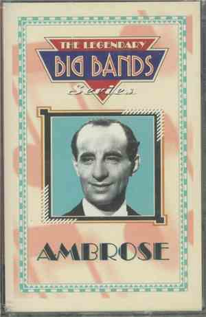 Bert Ambrose - The Legendary Big Bands Series