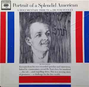 Dr. Tom Dooley - Portrait Of A Splendid American