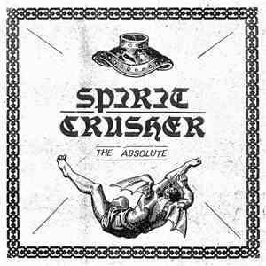 Spirit Crusher - The Absolute