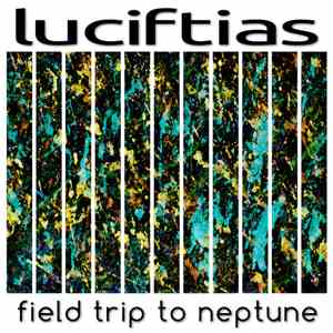Luciftias - Field Trip To Neptune