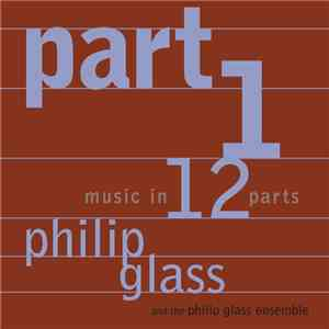 Philip Glass & The Philip Glass Ensemble - Music In 12 Parts