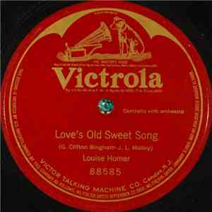 Louise Homer - Love's Old Sweet Song