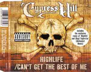 Cypress Hill - Highlife / Can't Get The Best Of Me